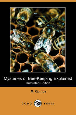 Mysteries of Bee-Keeping Explained (Illustrated Edition) (Dodo Press) book