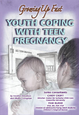Youth Coping with Teen Pregnancy: Growing Up Fast by Heather Docalavich