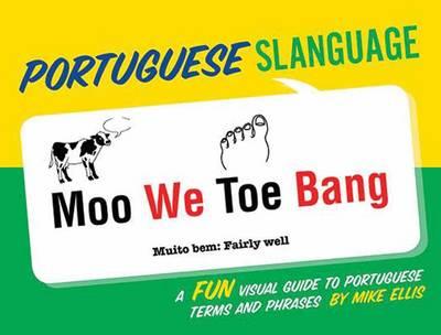 Portuguese Slanguage by Mike Ellis