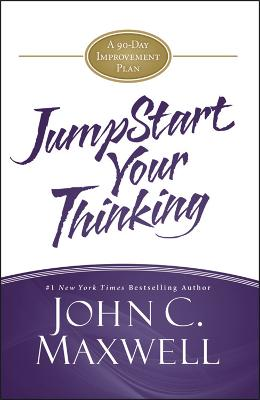 JumpStart Your Thinking by John C. Maxwell