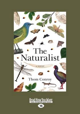 The The Naturalist: A Novel by Thom Conroy