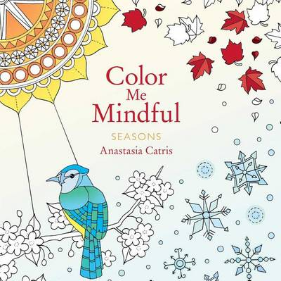 Color Me Mindful: Seasons by Anastasia Catris