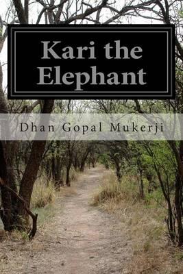 Kari the Elephant by Dhan Gopal Mukerji