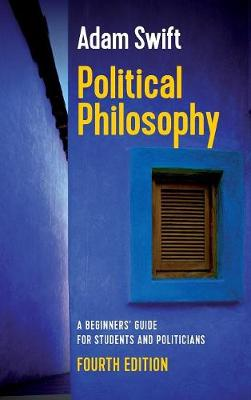 Political Philosophy, A Beginners' Guide for Students and Politicians by Adam Swift