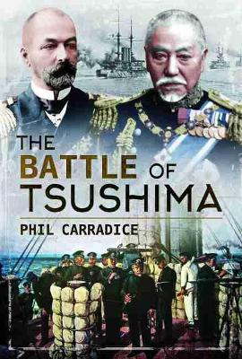 The Battle of Tsushima by Phil Carradice