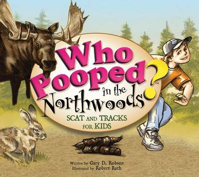 Who Pooped in the Northwoods? by Gary D Robson