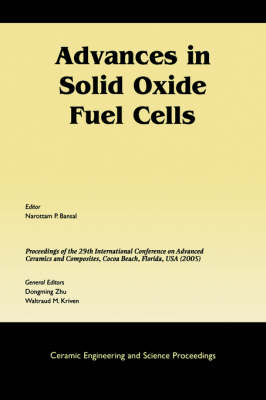 Advances in Solid Oxide Fuel Cells by Narottam P. Bansal