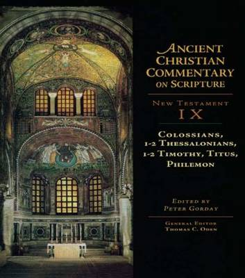 Colossians, 1-2 Thessalonians, 1-2 Timothy, Titus, Philemon by Thomas C. Oden