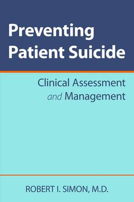 Preventing Patient Suicide by Robert I. Simon