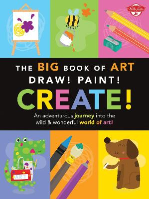 The Big Book of Art: Draw! Paint! Create! by Lisa Martin