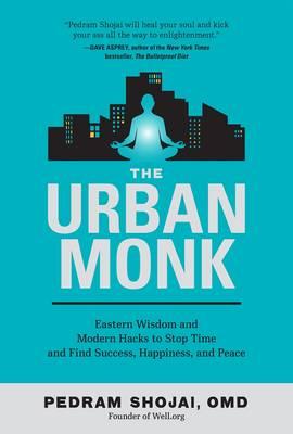 The Urban Monk by Pedram Shojai