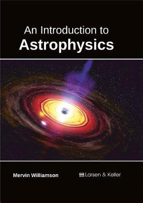 An Introduction to Astrophysics by Mervin Williamson