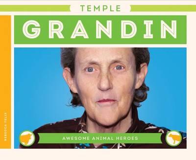 Temple Grandin by Rebecca Felix