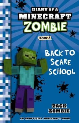 Diary of a Minecraft Zombie #8: Back to Scare School by Zack Zombie