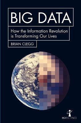 Big Data by Brian Clegg