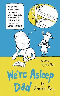 We're Asleep, Dad by Simon Key