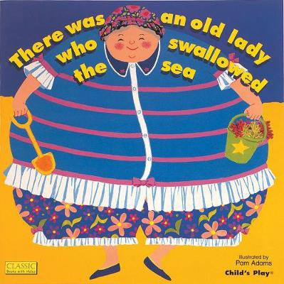 There Was an Old Lady Who Swallowed the Sea by Pam Adams