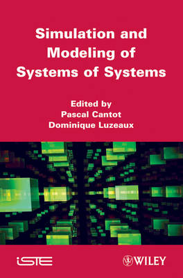 Simulation and Modeling of Systems of Systems by Pascal Cantot