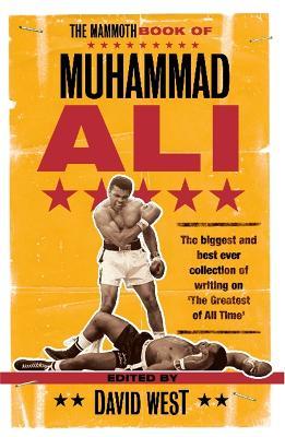 Mammoth Book of Muhammad Ali by David West