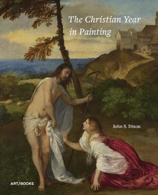 The Christian Year in Painting by John S. Dixon