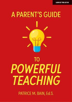 A Parent's Guide to Powerful Teaching book