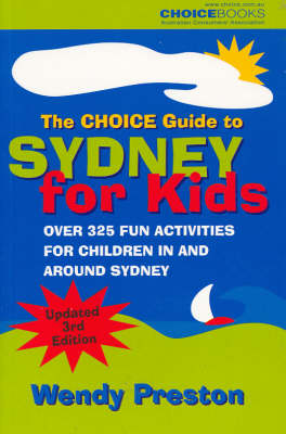 The Choice Guide to Sydney for Kids by Wendy Preston
