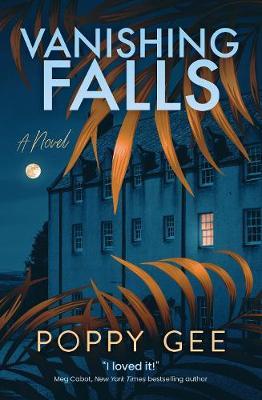 Vanishing Falls: A Novel by Poppy Gee