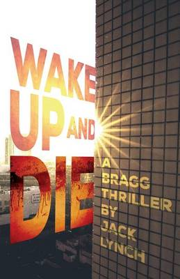 Wake Up and Die by Professor of English Jack Lynch