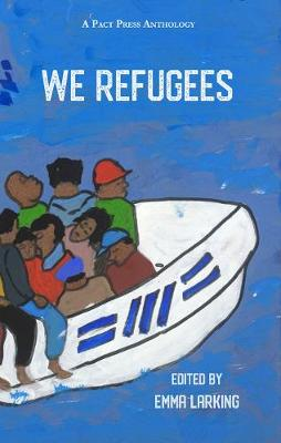 We Refugees by Emma Larking