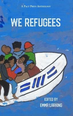 We Refugees by Emma Larking