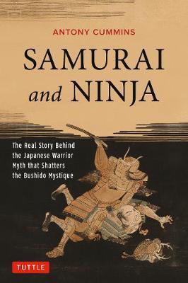 Samurai and Ninja by Antony Cummins
