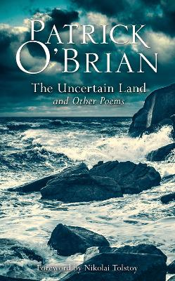 The Uncertain Land and Other Poems by Patrick O'Brian