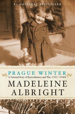 Prague Winter by Madeleine Albright