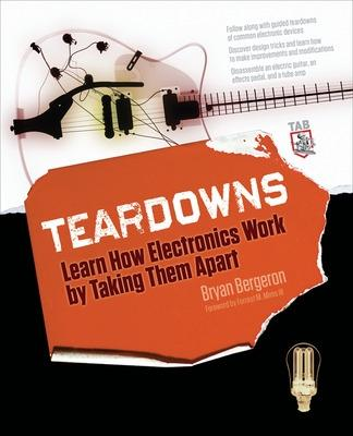 Teardowns: Learn How Electronics Work by Taking Them Apart book