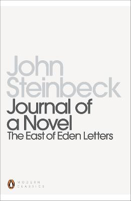 Journal of a Novel: The East of Eden Letters by Mr John Steinbeck