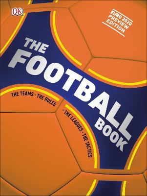 The Football Book: The Teams *The Rules *The Leagues *The Tactics by DK