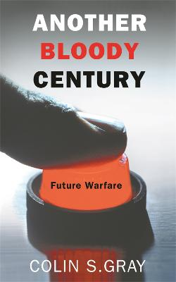 Another Bloody Century by Colin S. Gray