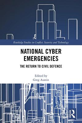 National Cyber Emergencies: The Return to Civil Defence book