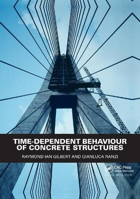 Time-Dependent Behaviour of Concrete Structures by Raymond Ian Gilbert