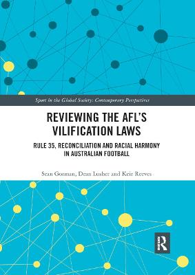 Reviewing the AFL s Vilification Laws: Rule 35, Reconciliation and Racial Harmony in Australian Football by Sean Gorman