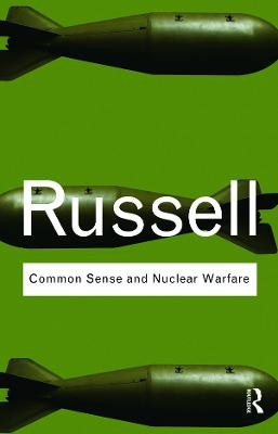 Common Sense and Nuclear Warfare by Bertrand Russell
