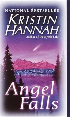 Angel Falls by Kristin Hannah