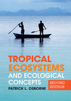 Tropical Ecosystems and Ecological Concepts by Patrick L. Osborne