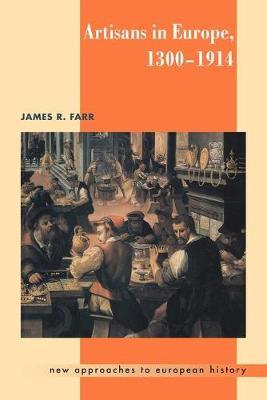 Artisans in Europe, 1300-1914 book