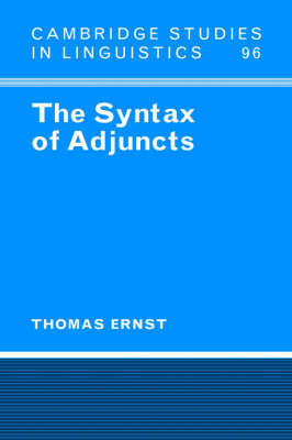 The Syntax of Adjuncts by Thomas Ernst