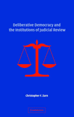 Deliberative Democracy and the Institutions of Judicial Review book