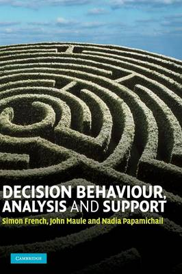 Decision Behaviour, Analysis and Support by Simon French