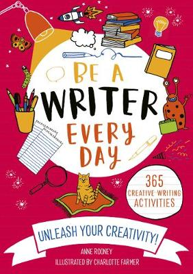 Be A Writer Every Day by Charlotte Farmer