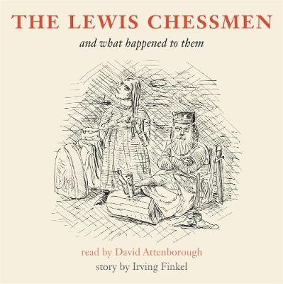The Lewis Chessmen and what happened to them by Irving Finkel