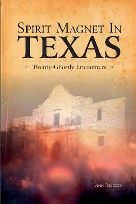 Spirit Magnet in Texas by Ann Bridges
